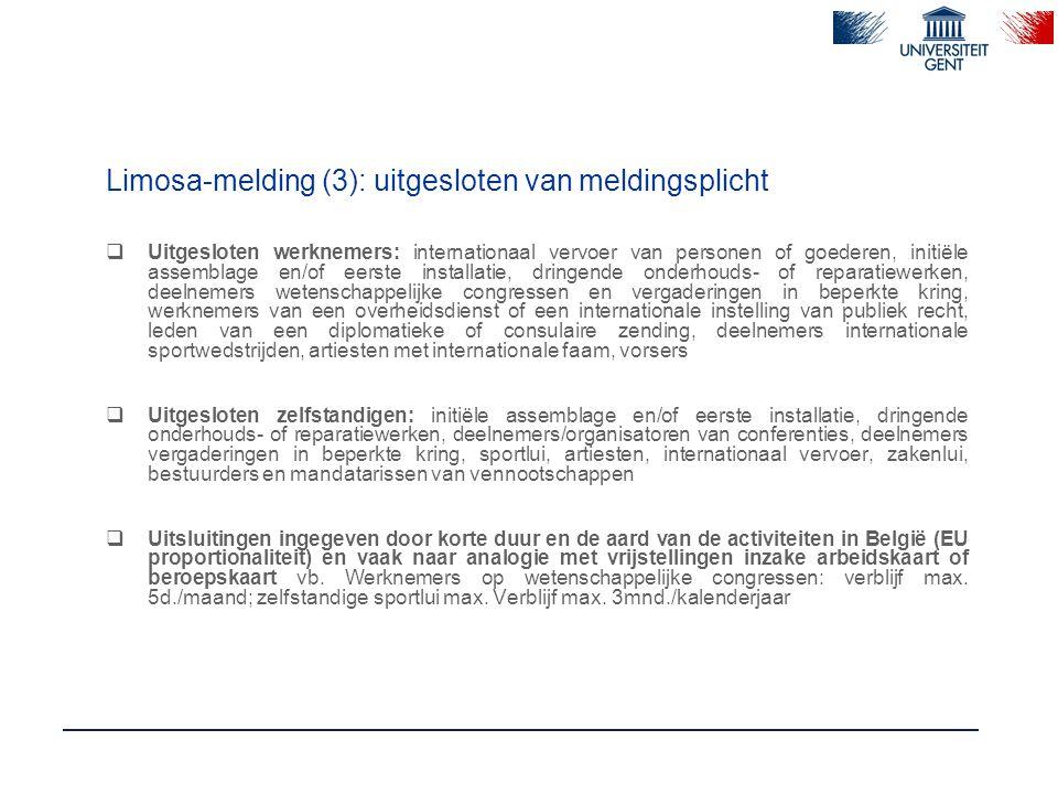 Limosa-melding (4) : meldingsplicht WN's  Wat:elektronische melding (onmogelijk: brief – fax)  Wanneer:voorafgaandelijk aan de tewerkstelling  Voor wie:gedetacheerde WN  Door wie:WG / aangestelde / lasthebber  Bij wie:R.S.Z.