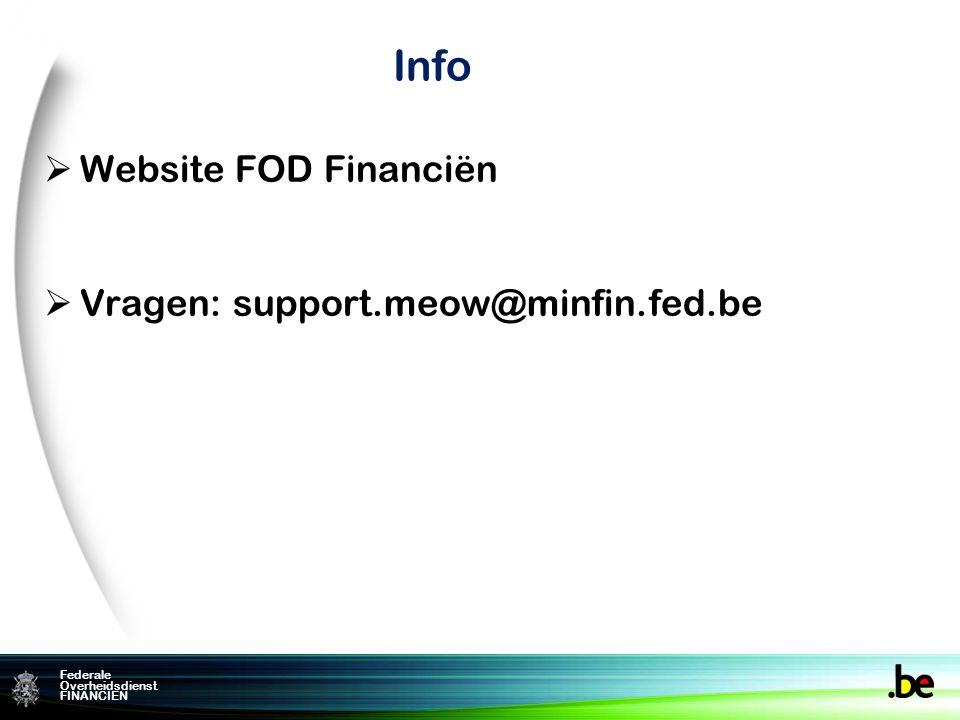Federame Overheidsdienst FINANCIEN Federale Overheidsdienst FINANCIEN Info  Website FOD Financiën  Vragen: support.meow@minfin.fed.be