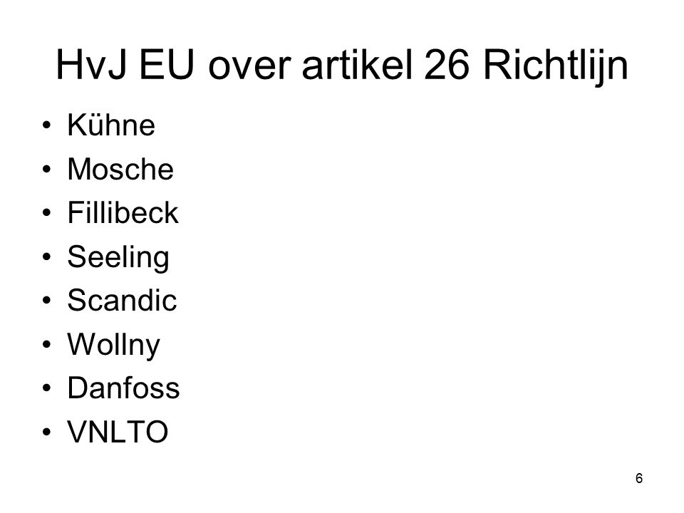 6 HvJ EU over artikel 26 Richtlijn Kühne Mosche Fillibeck Seeling Scandic Wollny Danfoss VNLTO
