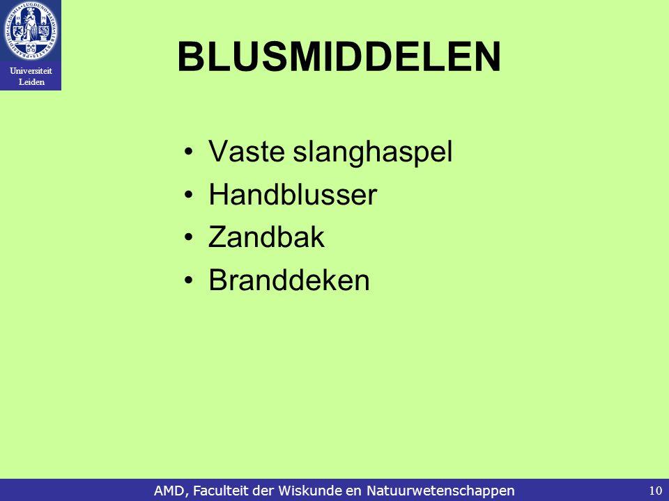 Universiteit Leiden AMD, Faculteit der Wiskunde en Natuurwetenschappen10 BLUSMIDDELEN Vaste slanghaspel Handblusser Zandbak Branddeken