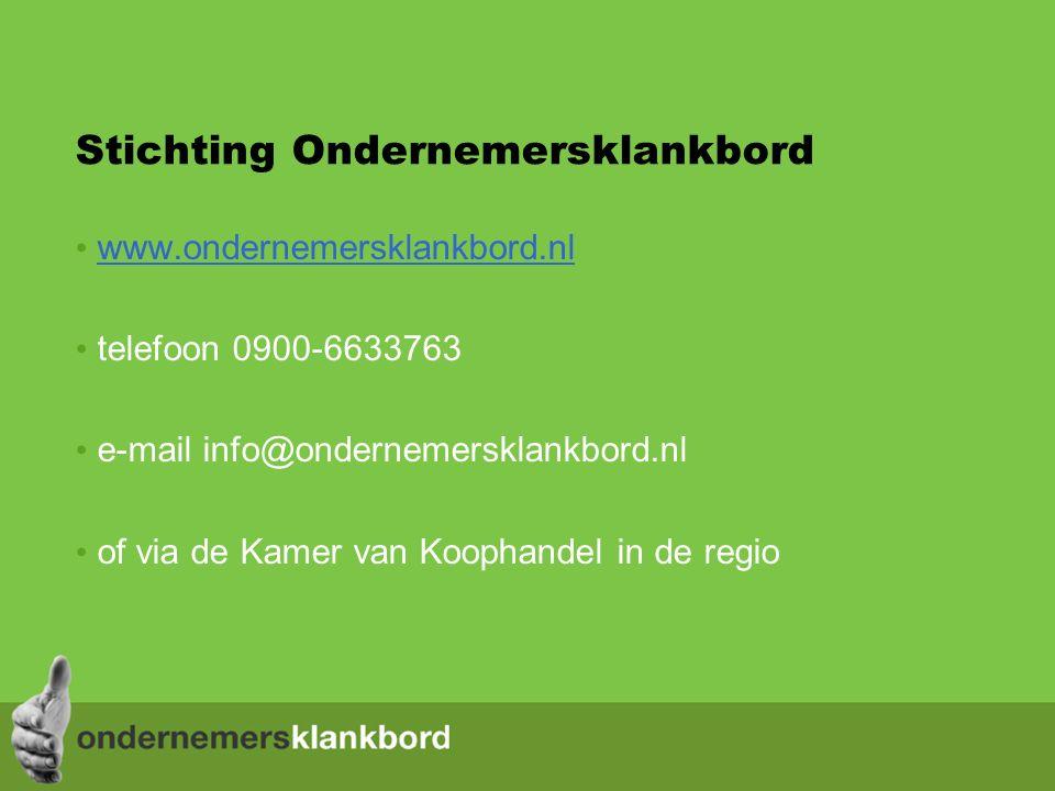 Stichting Ondernemersklankbord www.ondernemersklankbord.nl telefoon 0900-6633763 e-mail info@ondernemersklankbord.nl of via de Kamer van Koophandel in de regio