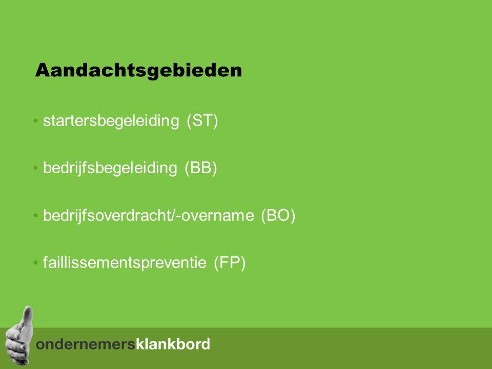 Aandachtsgebieden startersbegeleiding (ST) bedrijfsbegeleiding (BB) bedrijfsoverdracht/-overname (BO) faillissementspreventie (FP)