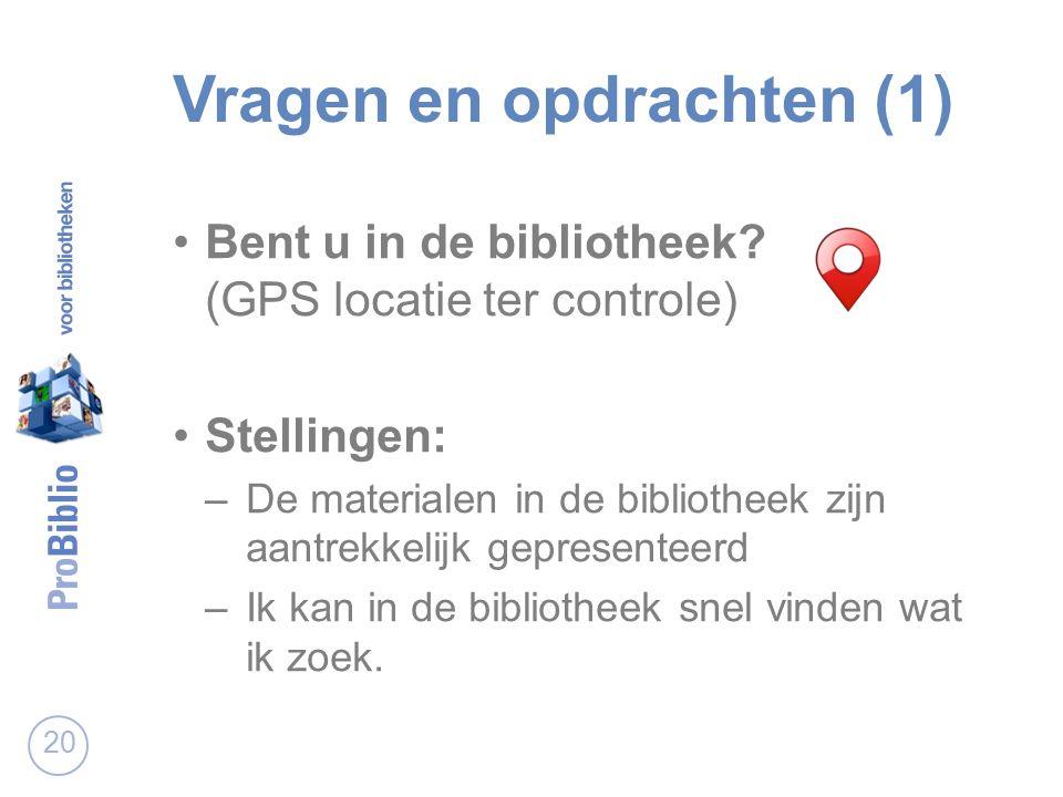 Vragen en opdrachten (1) Bent u in de bibliotheek.