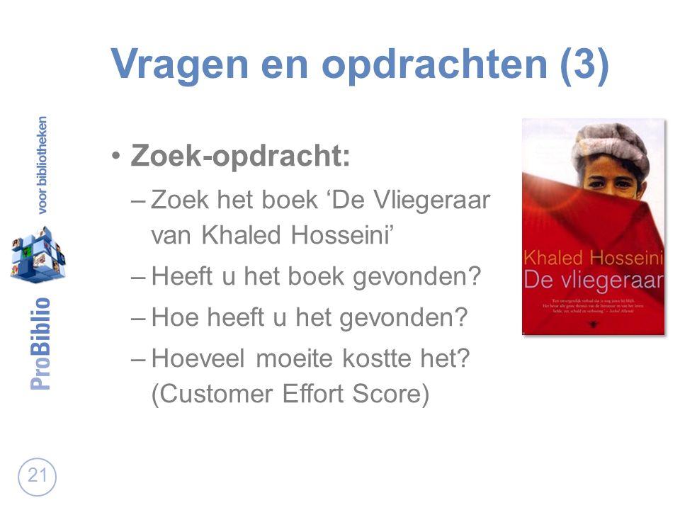 Vragen en opdrachten (3) Zoek-opdracht: –Zoek het boek 'De Vliegeraar van Khaled Hosseini' –Heeft u het boek gevonden.