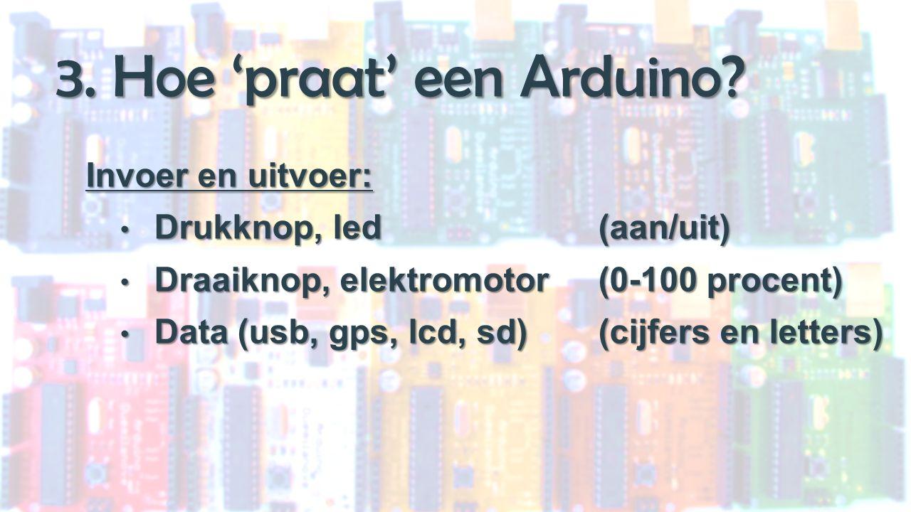 3. Hoe 'praat' een Arduino.