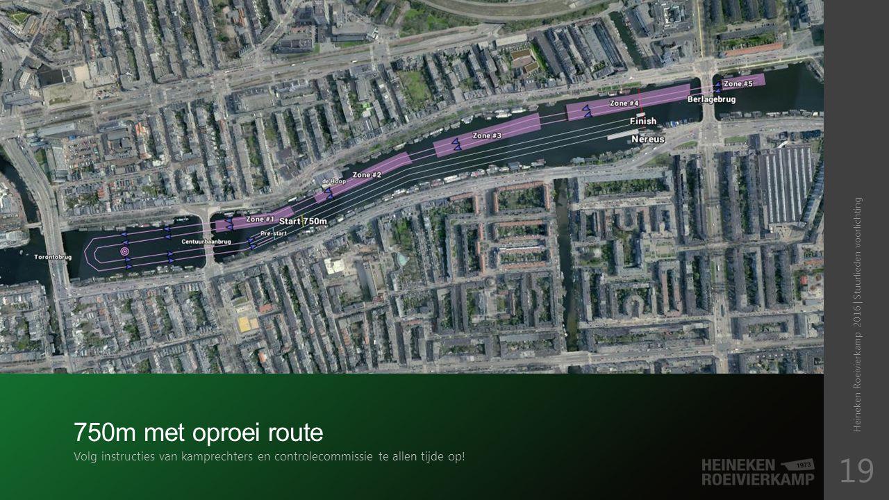 750m met oproei route Volg instructies van kamprechters en controlecommissie te allen tijde op.