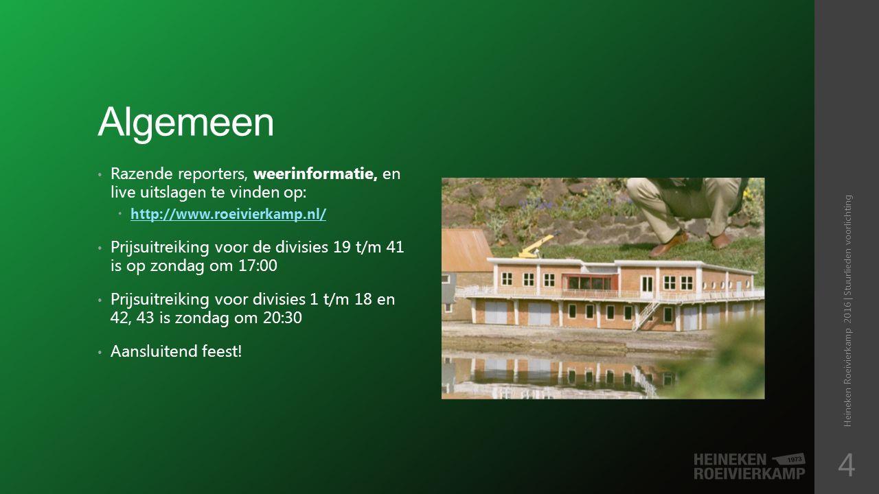 Tijdstabel Laatste versie altijd op www.roeivierkamp.nlwww.roeivierkamp.nl Heineken Roeivierkamp 2016 | Stuurlieden voorlichting 5