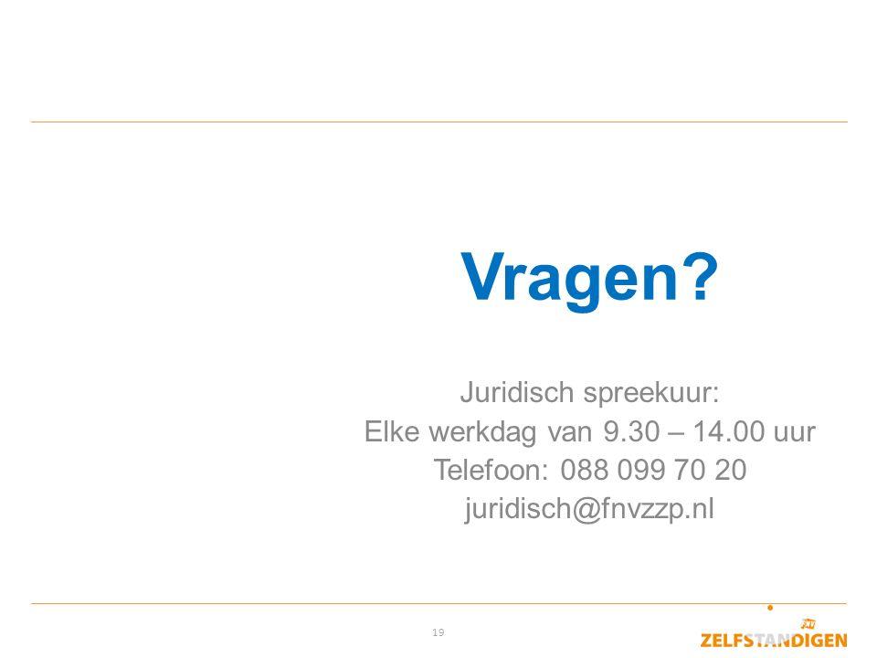 19 Vragen? Juridisch spreekuur: Elke werkdag van 9.30 – 14.00 uur Telefoon: 088 099 70 20 juridisch@fnvzzp.nl