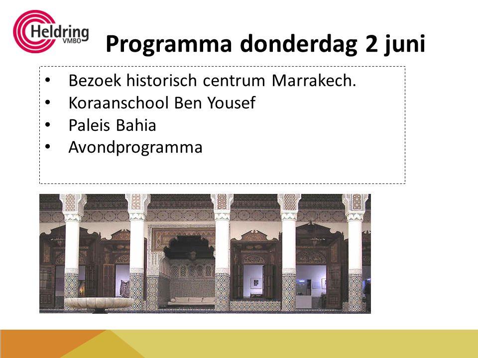Programma donderdag 2 juni Bezoek historisch centrum Marrakech. Koraanschool Ben Yousef Paleis Bahia Avondprogramma
