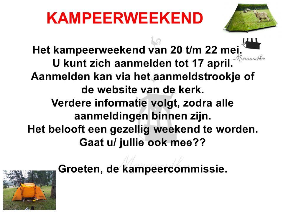 Het kampeerweekend van 20 t/m 22 mei. U kunt zich aanmelden tot 17 april.