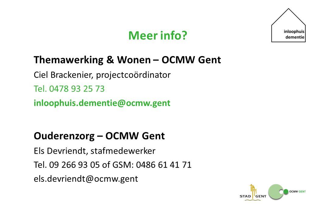 Meer info? Themawerking & Wonen – OCMW Gent Ciel Brackenier, projectcoördinator Tel. 0478 93 25 73 inloophuis.dementie@ocmw.gent Ouderenzorg – OCMW Ge