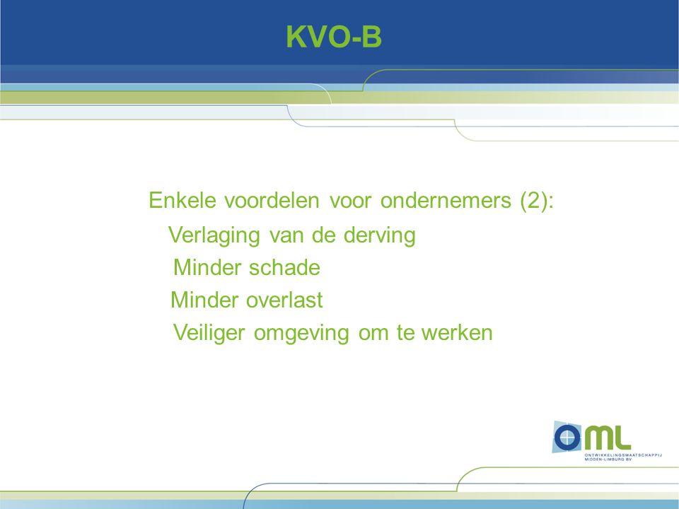 KVO-B Enkele voordelen voor ondernemers (2): Verlaging van de derving Minder schade Minder overlast Veiliger omgeving om te werken