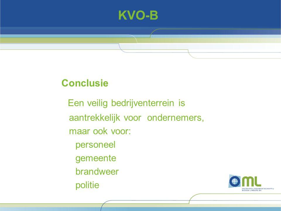 KVO-B Conclusie Een veilig bedrijventerrein is aantrekkelijk voor ondernemers, maar ook voor: personeel gemeente brandweer politie