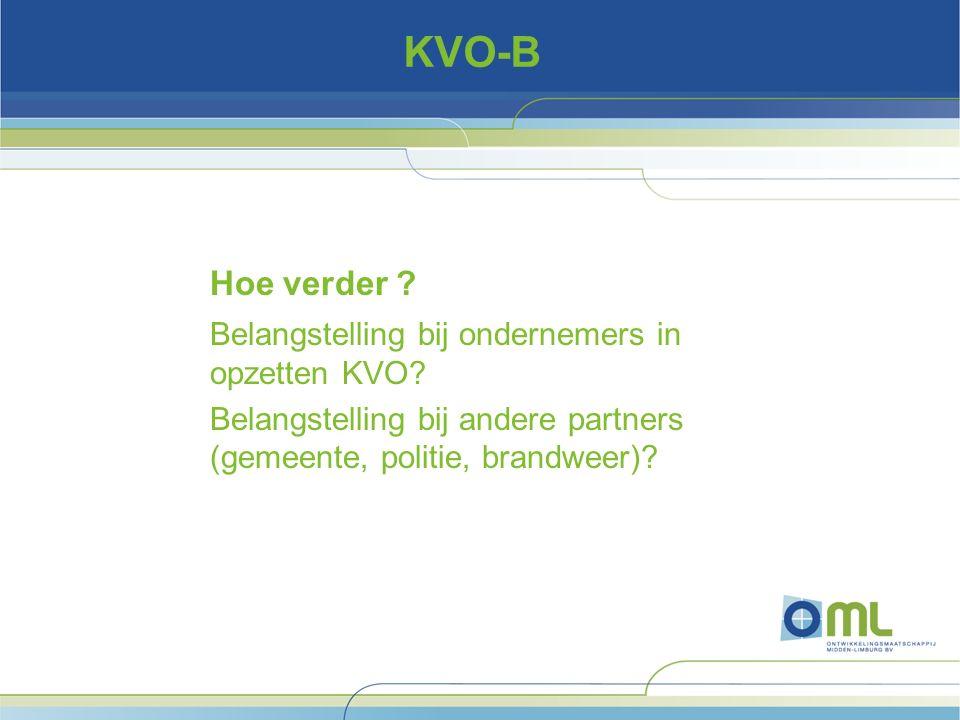 KVO-B Hoe verder . Belangstelling bij ondernemers in opzetten KVO.
