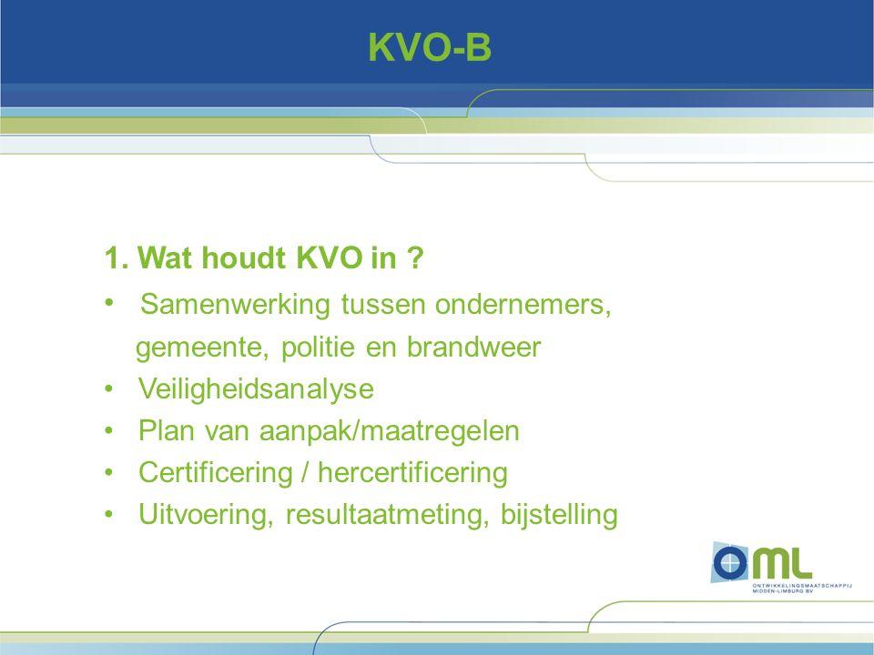 KVO-B Resultaten samenwerking Enkele voordelen voor ondernemers (1): Beveiliging op maat Afgestemd op de locatie Ondernemer krijgt een onderhandelingspositie (verzekeringen) Betere veiligheidsbeleving