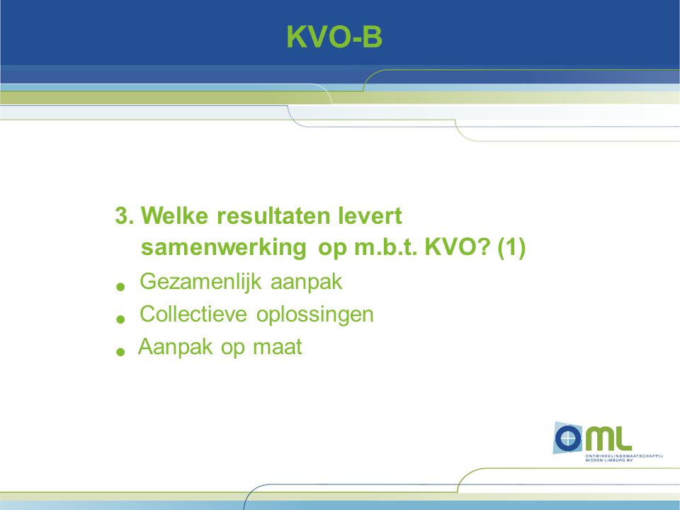 KVO-B Vragen / opmerkingen?