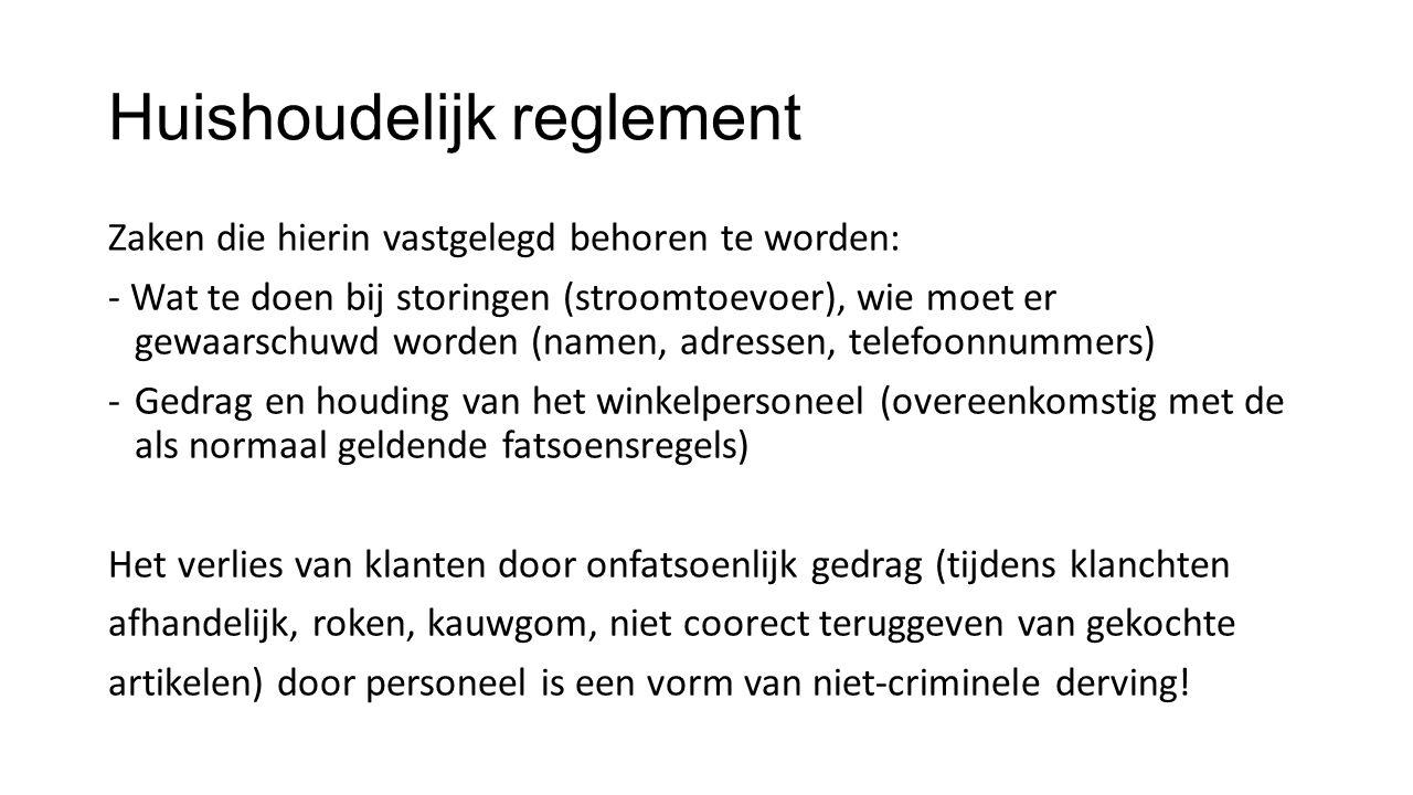 Huishoudelijk reglement Zaken die hierin vastgelegd behoren te worden: - Wat te doen bij storingen (stroomtoevoer), wie moet er gewaarschuwd worden (n