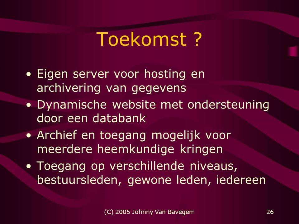 (C) 2005 Johnny Van Bavegem26 Toekomst .
