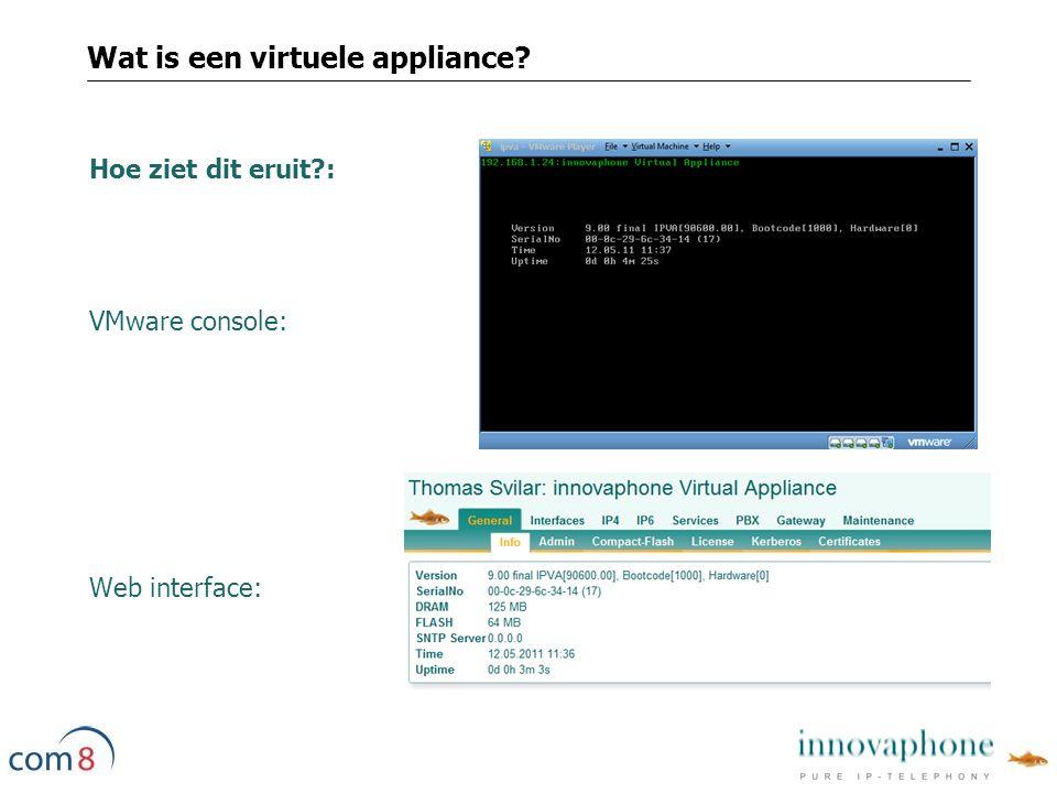 Hoe ziet dit eruit : VMware console: Web interface: Wat is een virtuele appliance