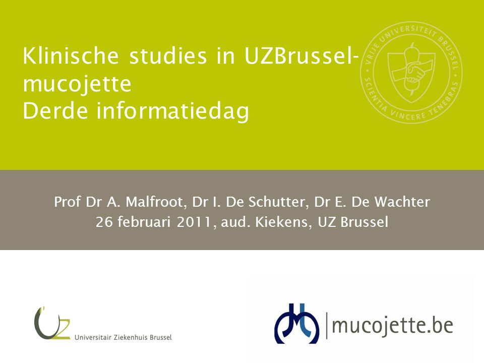 Klinische studies in UZBrussel- mucojette Derde informatiedag Prof Dr A.