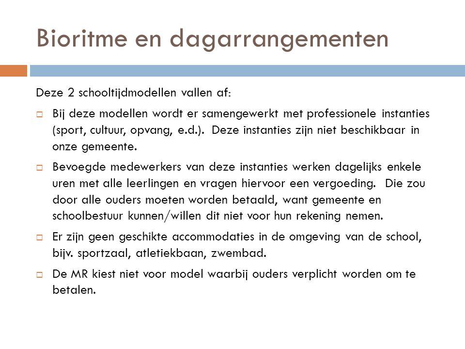 Bioritme en dagarrangementen Deze 2 schooltijdmodellen vallen af:  Bij deze modellen wordt er samengewerkt met professionele instanties (sport, cultuur, opvang, e.d.).