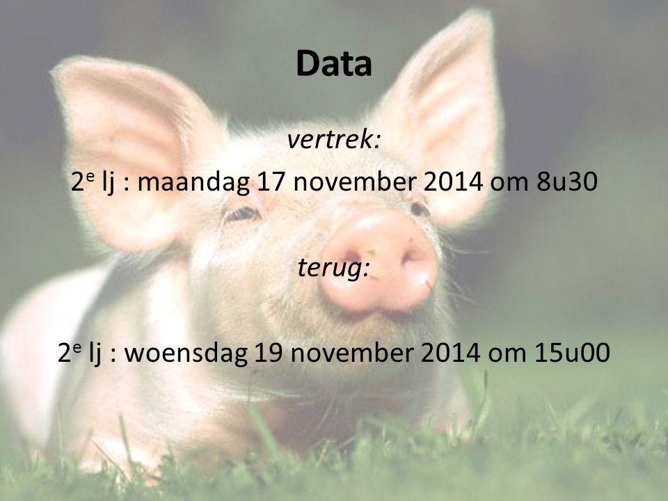 Data vertrek: 2 e lj : maandag 17 november 2014 om 8u30 terug: 2 e lj : woensdag 19 november 2014 om 15u00