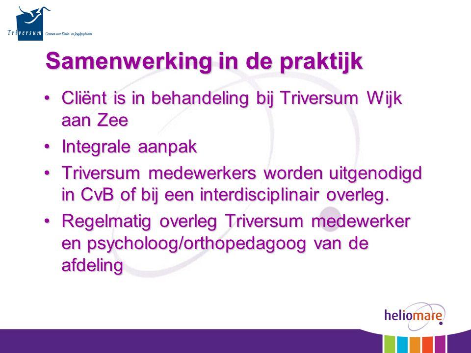 Samenwerking in de praktijk Cliënt is in behandeling bij Triversum Wijk aan ZeeCliënt is in behandeling bij Triversum Wijk aan Zee Integrale aanpakIntegrale aanpak Triversum medewerkers worden uitgenodigd in CvB of bij een interdisciplinair overleg.Triversum medewerkers worden uitgenodigd in CvB of bij een interdisciplinair overleg.