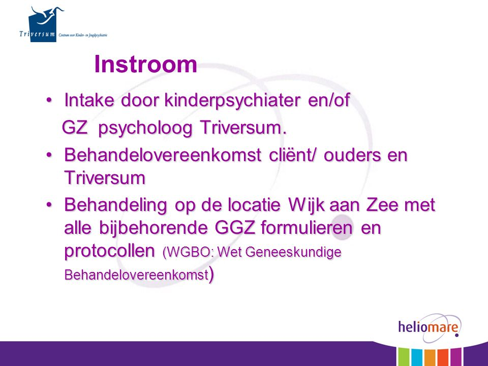 Intake door kinderpsychiater en/ofIntake door kinderpsychiater en/of GZ psycholoog Triversum.