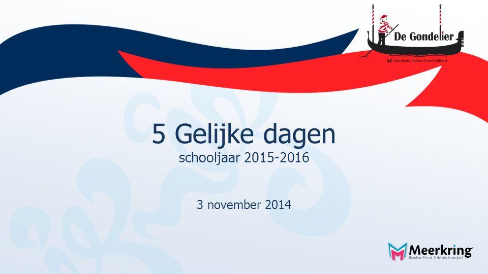 5 Gelijke dagen schooljaar 2015-2016 3 november 2014