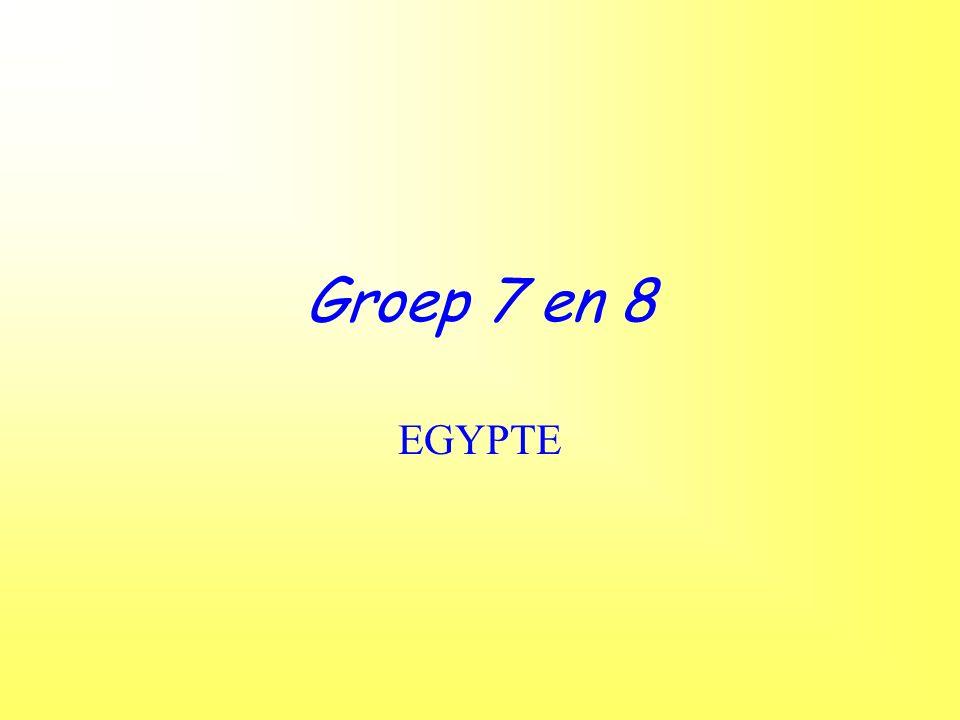 Groep 7 en 8 EGYPTE