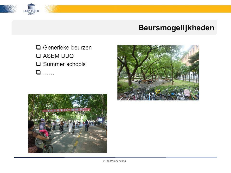 26 september 2014 Beursmogelijkheden  Generieke beurzen  ASEM DUO  Summer schools  ……