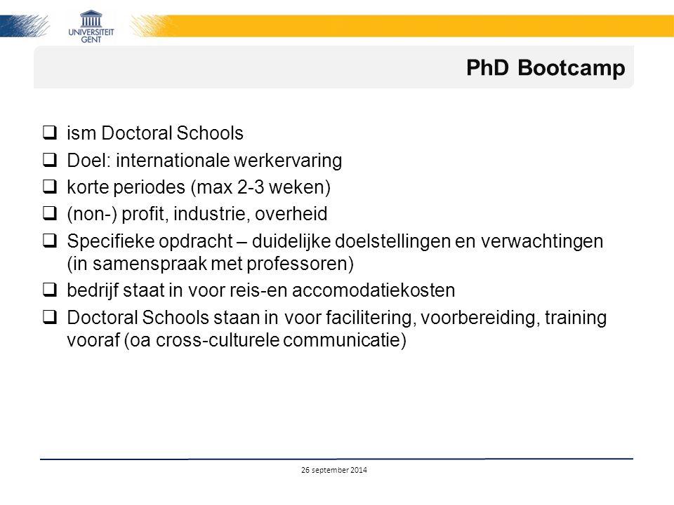  ism Doctoral Schools  Doel: internationale werkervaring  korte periodes (max 2-3 weken)  (non-) profit, industrie, overheid  Specifieke opdracht