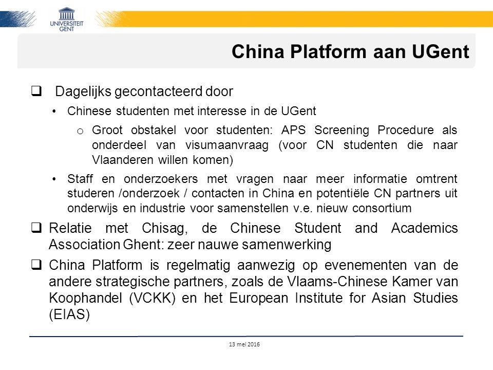  Dagelijks gecontacteerd door Chinese studenten met interesse in de UGent o Groot obstakel voor studenten: APS Screening Procedure als onderdeel van
