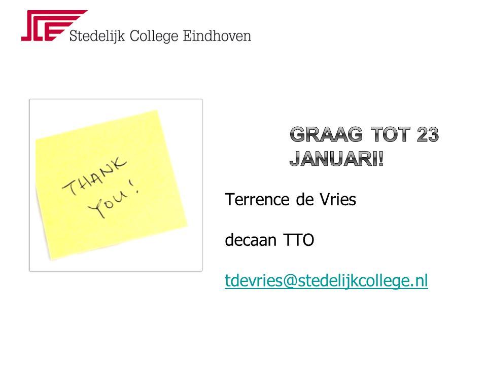 Terrence de Vries decaan TTO tdevries@stedelijkcollege.nl