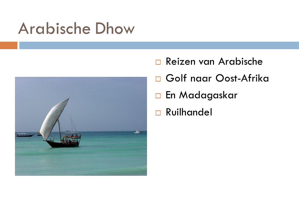 Arabische Dhow  Reizen van Arabische  Golf naar Oost-Afrika  En Madagaskar  Ruilhandel