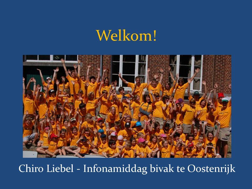 Welkom! Chiro Liebel - Infonamiddag bivak te Oostenrijk