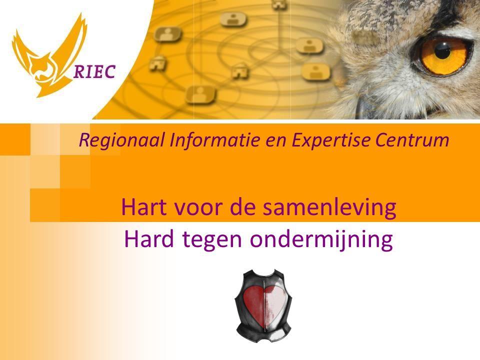 Hart voor de samenleving Hard tegen ondermijning Regionaal Informatie en Expertise Centrum