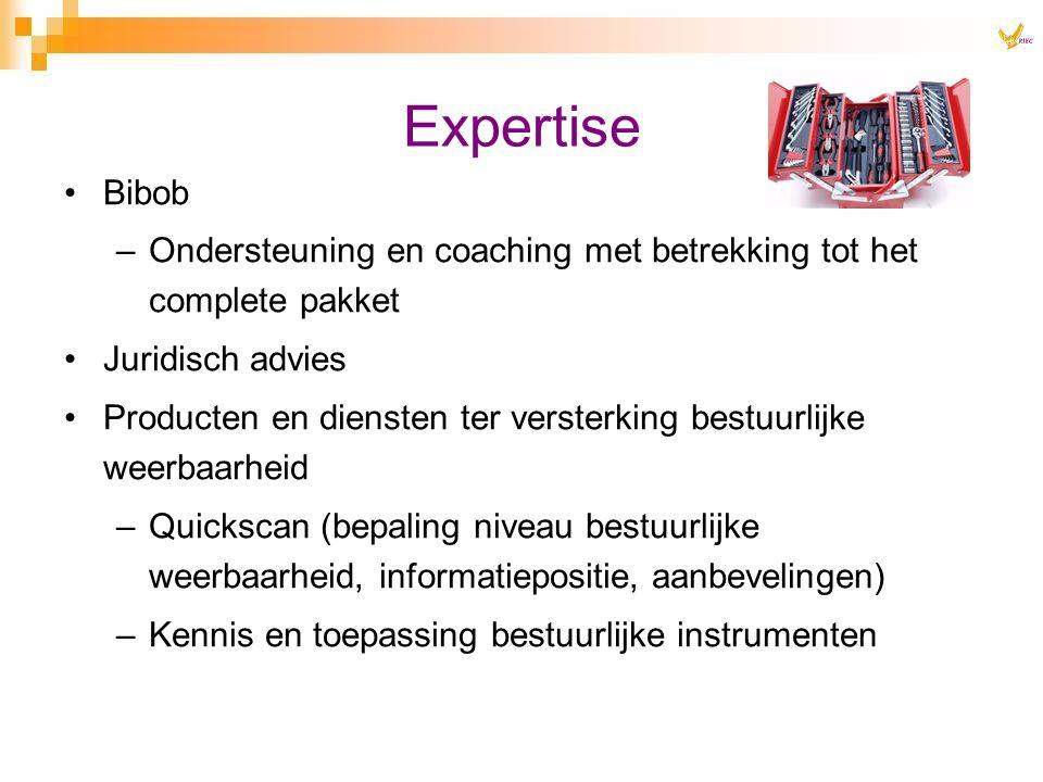 Expertise Bibob –Ondersteuning en coaching met betrekking tot het complete pakket Juridisch advies Producten en diensten ter versterking bestuurlijke