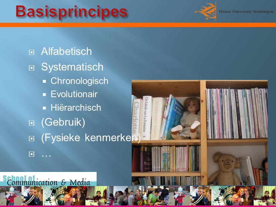  Alfabetisch  Systematisch  Chronologisch  Evolutionair  Hiërarchisch  (Gebruik)  (Fysieke kenmerken)  …