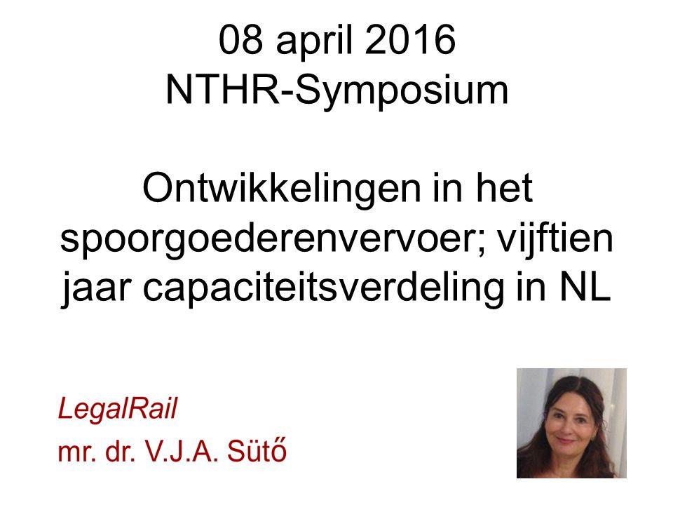 08 april 2016 NTHR-Symposium Ontwikkelingen in het spoorgoederenvervoer; vijftien jaar capaciteitsverdeling in NL