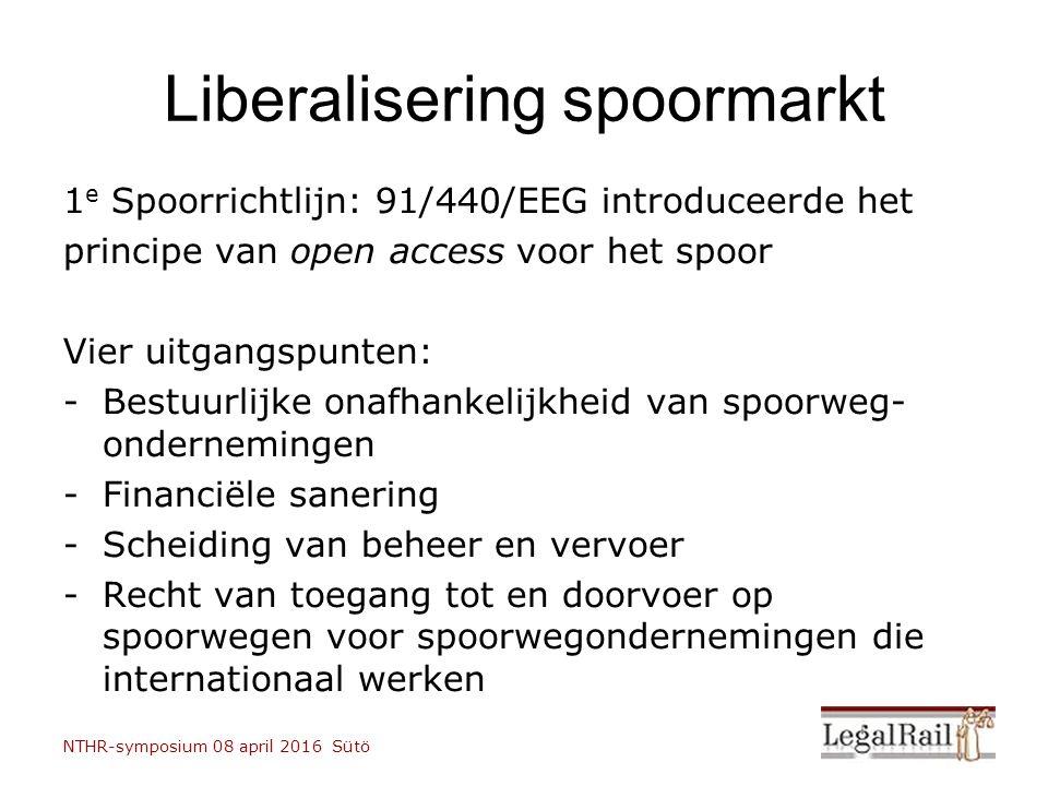 Liberalisering spoormarkt 1 e Spoorrichtlijn: 91/440/EEG introduceerde het principe van open access voor het spoor Vier uitgangspunten: -Bestuurlijke