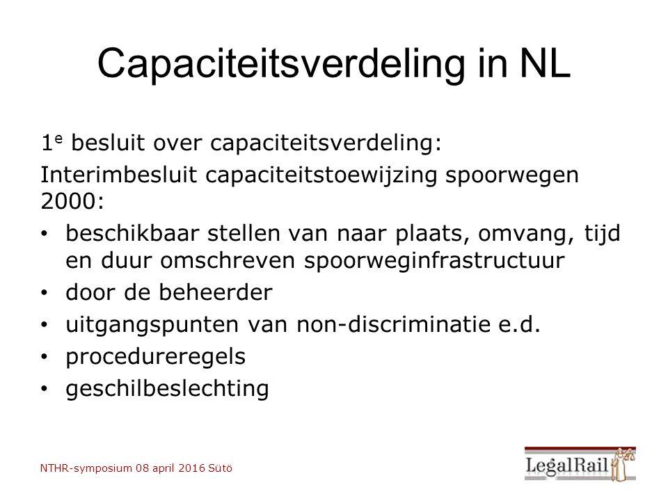 Capaciteitsverdeling in NL 1 e besluit over capaciteitsverdeling: Interimbesluit capaciteitstoewijzing spoorwegen 2000: beschikbaar stellen van naar p