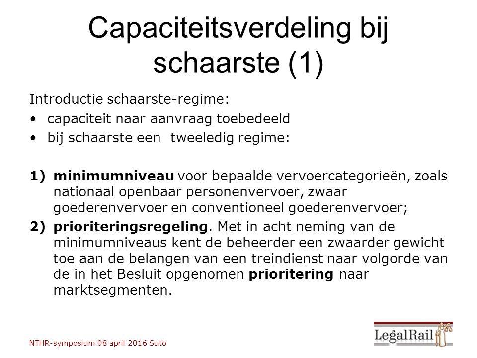 Indien de infrastructuur (…) overbelast is verklaard, wordt bij de verdeling van capaciteit (…) prioriteit toegekend aan deelmarkten overeenkomstig onderstaande volgorde: a.