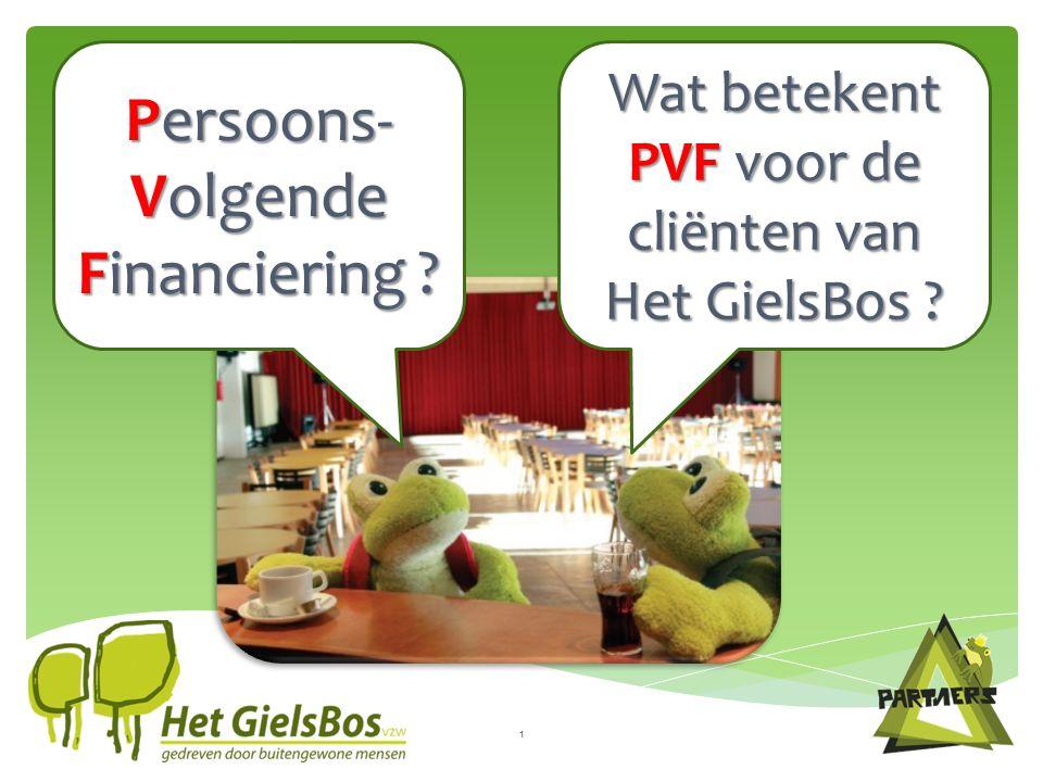 Persoons- Volgende Financiering Wat betekent PVF voor de cliënten van Het GielsBos 1