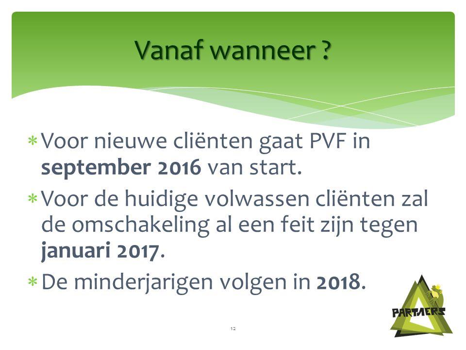  Voor nieuwe cliënten gaat PVF in september 2016 van start.