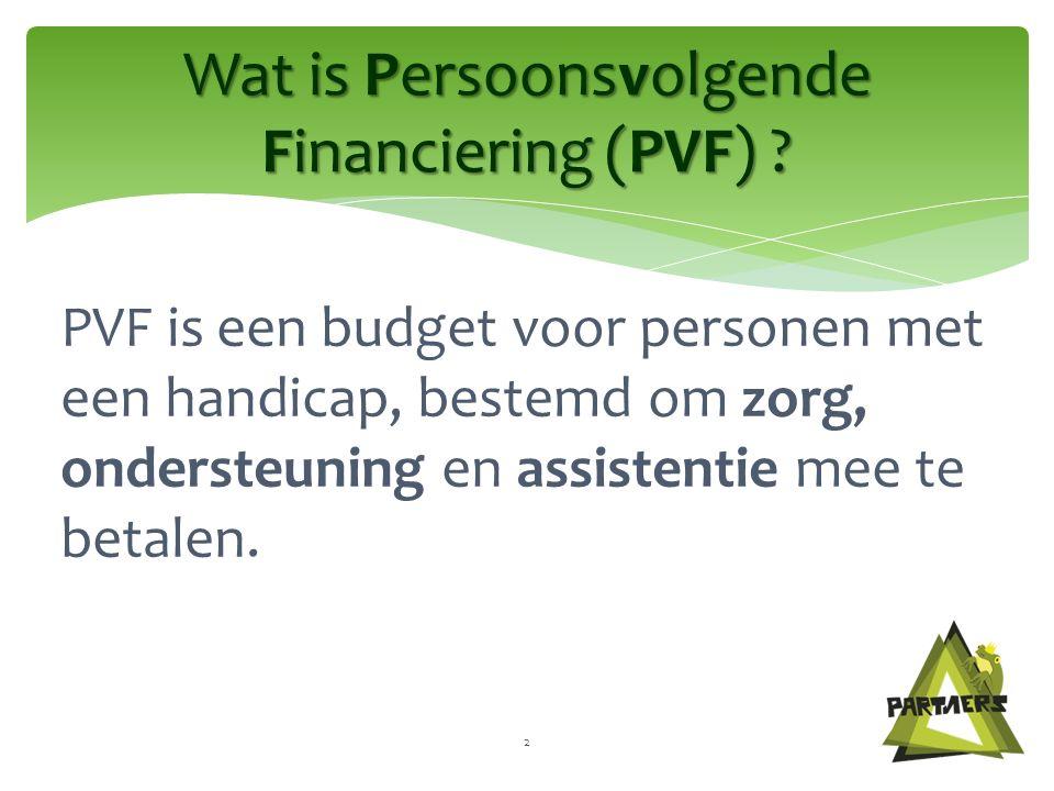 PVF is een budget voor personen met een handicap, bestemd om zorg, ondersteuning en assistentie mee te betalen.