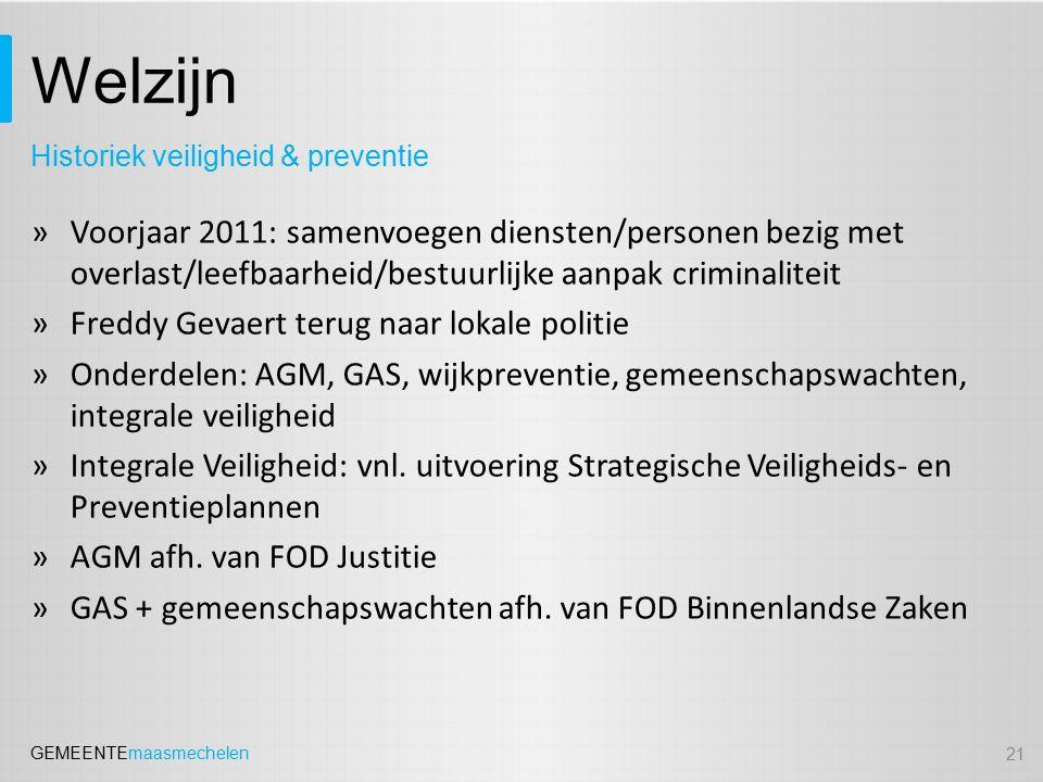 GEMEENTEmaasmechelen Welzijn »Voorjaar 2011: samenvoegen diensten/personen bezig met overlast/leefbaarheid/bestuurlijke aanpak criminaliteit »Freddy G