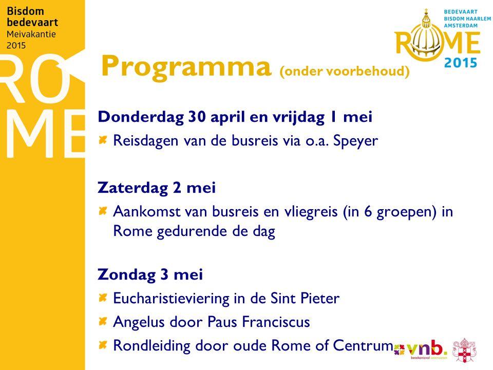 Programma (onder voorbehoud) Donderdag 30 april en vrijdag 1 mei Reisdagen van de busreis via o.a. Speyer Zaterdag 2 mei Aankomst van busreis en vlieg