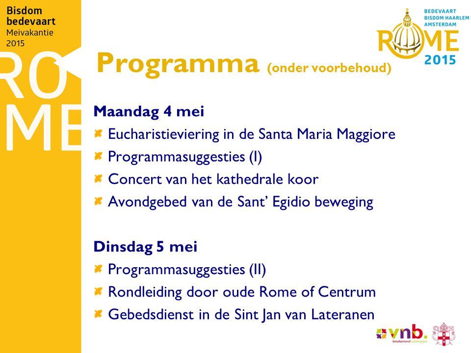 Programma (onder voorbehoud) Maandag 4 mei Eucharistieviering in de Santa Maria Maggiore Programmasuggesties (I) Concert van het kathedrale koor Avond