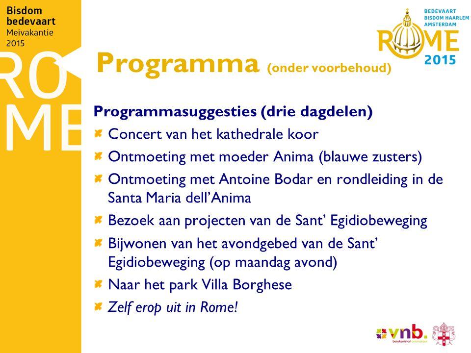 Programma (onder voorbehoud) Programmasuggesties (drie dagdelen) Concert van het kathedrale koor Ontmoeting met moeder Anima (blauwe zusters) Ontmoeti